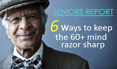 6 Ways to keep the 60+ mind razor sharp
